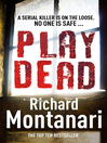 Play Dead (eBook): Jessica Balzano & Kevin Byrne Series, Book 4