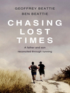 Chasing Lost Times (eBook): A Father and Son Reconciled Through Running