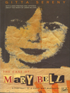 The Case of Mary Bell (eBook): A Portrait of a Child Who Murdered