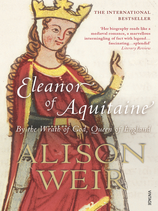 Eleanor of Aquitaine (eBook): By the Wrath of God, Queen of England