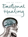 Emotional Healing (eBook): Complementary Solutions for a Stress-Free Life