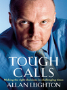 Tough Calls (eBook): Making the right decisions in challenging times