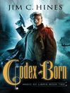 Codex Born (eBook): Magic ex Libris Series, Book 2