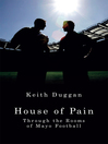 House of Pain (eBook): Through the Rooms of Mayo Football