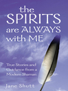The Spirits are Always with Me (eBook): True Stories and Guidance From a Modern Shaman