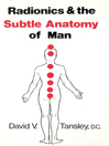Radionics & the Subtle Anatomy of Man (eBook)