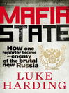 Mafia State (eBook): How one reporter became an enemy of the brutal new Russia