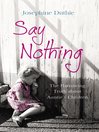 Say Nothing (eBook): The Harrowing Truth About Auntie's Children