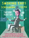 Smoking Ears and Screaming Teeth (eBook)