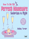 How to be the Perfect Housewife (eBook): Entertain in Style