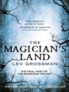 The Magician's Land (eBook): The Magicians Trilogy, Book 3