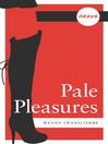 Pale Pleasures (eBook)
