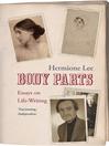 Body Parts (eBook): Essays on Life-Writing