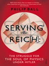 Serving the Reich (eBook): The Struggle for the Soul of Physics under Hitler