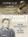 Trautmann's Journey (eBook): From Hitler Youth to FA Cup Legend