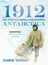 1912 (eBook): The Year the World Discovered Antarctica