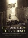The Town Below the Ground (eBook): Edinburgh's Legendary Undgerground City