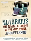 Notorious (eBook): The Immortal Legend of the Kray Twins