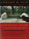 Covering Islam (eBook): How the Media and the Experts Determine How We See the Rest of the World (Fully Revised Edition)