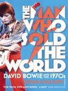 The Man Who Sold the World (eBook): David Bowie And The 1970s