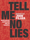 Tell Me No Lies (eBook): Investigative Journalism and its Triumphs