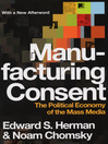 Manufacturing Consent (eBook): The Political Economy of the Mass Media