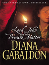 Lord John and the Private Matter (eBook): Lord John Grey Series, Book 1
