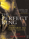The Perfect King (eBook): The Life of Edward III, Father of the English Nation
