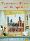 Tomorrow There Will be Apricots (eBook)