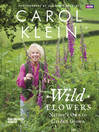 Wild Flowers (eBook): Nature's own to garden grown