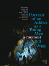 Portrait of an Addict as a Young Man (eBook): A Memoir