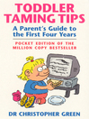 Toddler Taming Tips (eBook): A Parent's Guide to the First Four Years--Pocket Edition