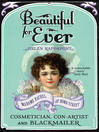 Beautiful For Ever (eBook): Madame Rachel of Bond Street--Cosmetician, Con-Artist and Blackmailer