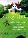 The Day Job (eBook): Adventures of a Jobbing Gardener
