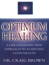 Optimum Healing (eBook): A Practical Guide to Finding Holistic Health/Inner Peace