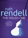 The Veiled One (eBook): Chief Inspector Wexford Series, Book 14