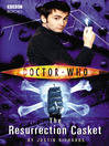 The Resurrection Casket (eBook): Doctor Who Series, Book 108