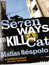 Seven Ways to Kill a Cat (eBook)