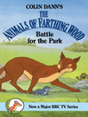 Battle for the Park (eBook): Farthing Wood Series, Book 7