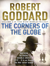 The Corners of the Globe (eBook): (The Wide World--James Maxted 2)
