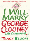 I Will Marry George Clooney (by Christmas) (eBook)