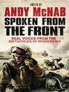 Spoken from the Front (eBook): From the Front: Real Voices from the Battlefields of Afghanistan