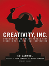 Creativity, Inc. (eBook): Overcoming the Unseen Forces That Stand in the Way of True Inspiration