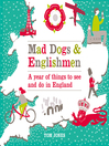 Mad Dogs and Englishmen (eBook): A Year of Things to See and Do in England