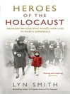 Heroes of the Holocaust (eBook): Ordinary Britons who risked their lives to make a difference