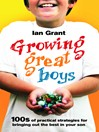 Growing Great Boys (eBook): 100s of practical strategies for bringing out the best in your son
