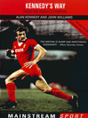 Inside Bob Paisley's Liverpool (eBook): Kennedy's Way