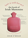 Isn't It Well For Ye? (eBook): The Book of Irish Mammies