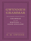 Gwynne's Grammar (eBook): The Ultimate Introduction to Grammar and the Writing of Good English. Incorporating also Strunk's Guide to Style.