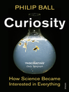 Curiosity (eBook): How Science Became Interested in Everything